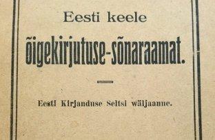 esimene-eesti-keele-oigekirjutuse-sonaraamat-ilmus-1918-aastal-84506103